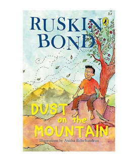 Books: Dust on the Mountain by Ruskin Bond, illustrated by Anitha Balachandran (Age: 9+ Years)