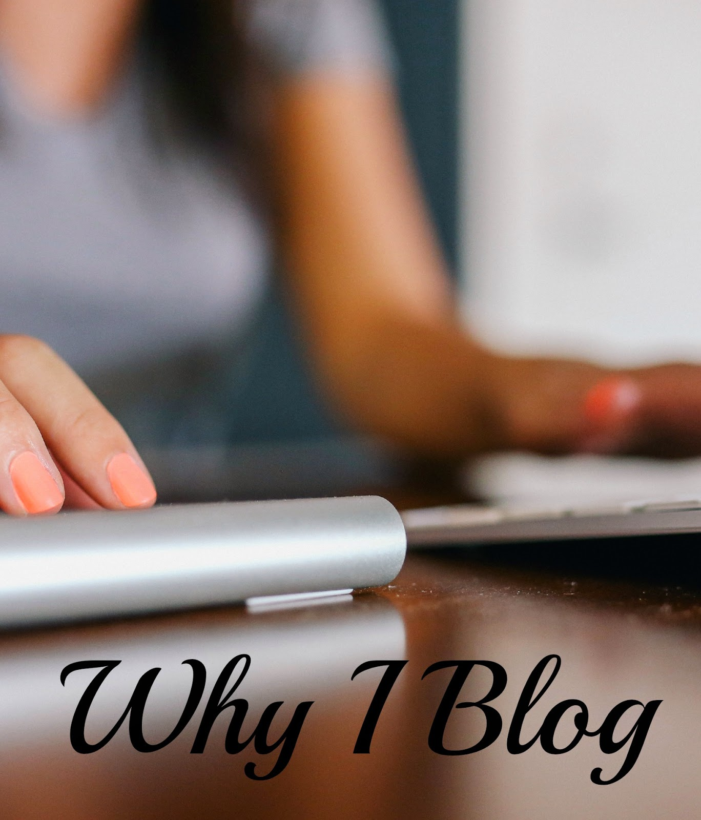 Why I Blog | alyssajfreitas.blogspot.com