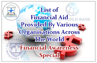LIST OF FINANCIAL AID PROVIDED BY VARIOUS ORGANISATIONS ACROSS THE WORLD