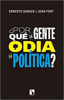 ¿Por qué la gente odia la política?- Ernesto Ganuza