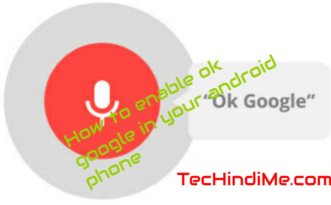 how to enable ok google in your smartphone in hindi techindi me. Black Bedroom Furniture Sets. Home Design Ideas