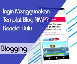 Ingin Menggunakan Template AMP Blogger? Baca Dulu ini