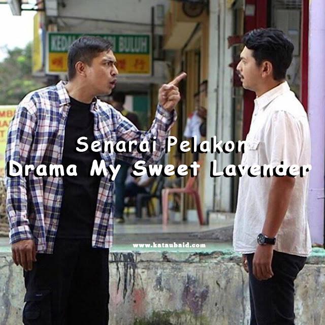 Senarai Pelakon Drama My Sweet Lavender