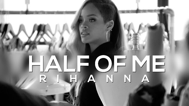 Rihanna Half Of Me MP3, Video & Lyrics