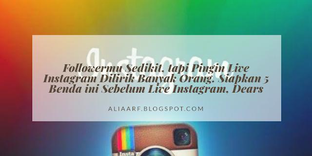 siapkan-5-benda-ini-sebelum-live-instagram-supaya-kamu-dilirik-banyak-orang
