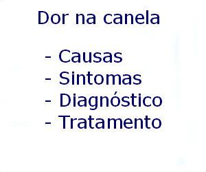 Dor na canela causas sintomas diagnóstico tratamento prevenção riscos complicações