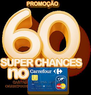"""Promoção """"60 Super Chances Cartão Carrefour"""""""