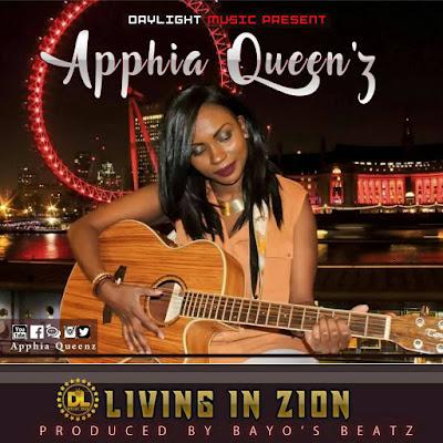 Music: Apphia Queenz – Living In Zion