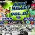 CD (MIXADO) AXE MELODY VOL,01 DJ ROGER MIX E EDIR PRODUÇOES 2017