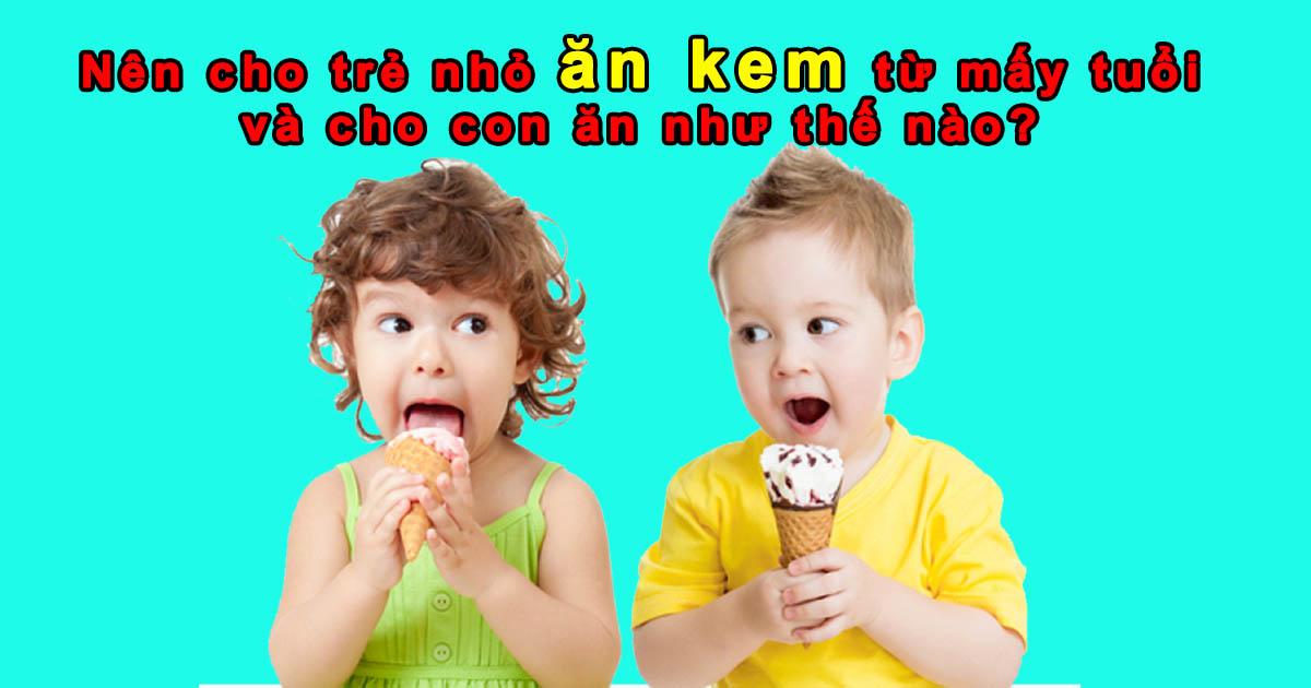 bé mấy tuổi được ăn kem