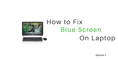 How To Fix Blue Screen On Laptop
