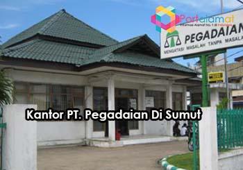 Alamat PT Pegadaian Di Sumatera Utara