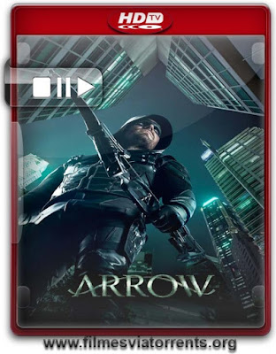 Arrow 1ª, 2ª, 3ª, 4ª e 5ª Temporada