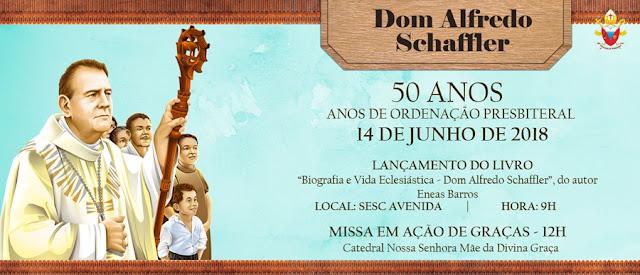 Convite: 50 anos de Ordenação Presbiteral de Dom Alfredo Schaffer