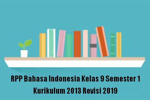 RPP Bahasa Indonesia Kelas 9 Semester 1 Kurikulum 2013 Revisi 2019