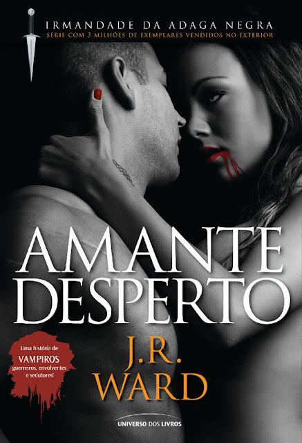 Amante Desperto 3º Volume da Série Irmandade da Adaga Negra J. R. Ward