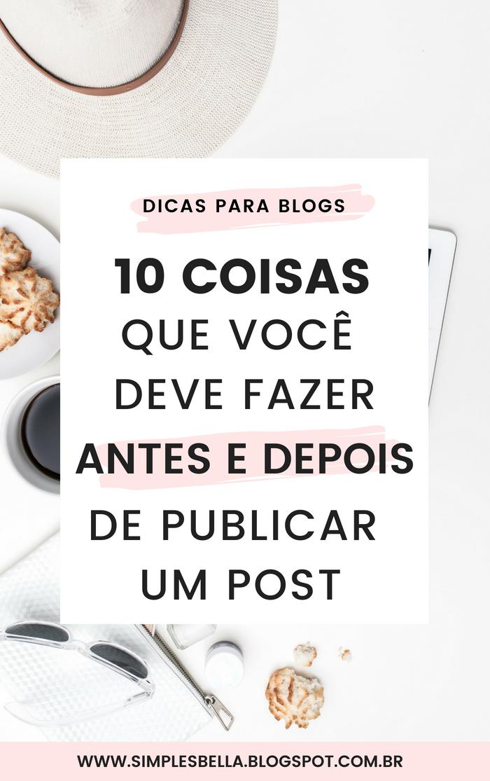 10 coisas que você deve fazer antes e depois de publicar um post