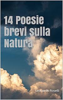 14 Poesie Brevi Sulla Natura Di Leonardo Roselli PDF