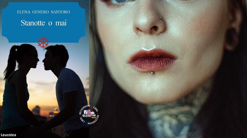 Recensione: Stanotte o mai, di Elena Genero Santoro