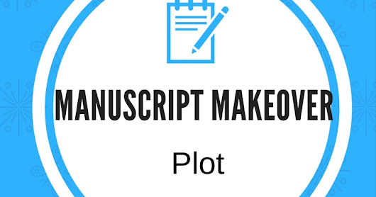 Manuscript Makeover Part 2: Plot