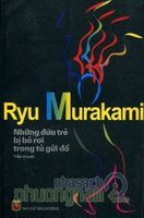 Những Đứa Trẻ Bị Bỏ Rơi Trong Tủ Gửi Đồ - Ryu Murakami