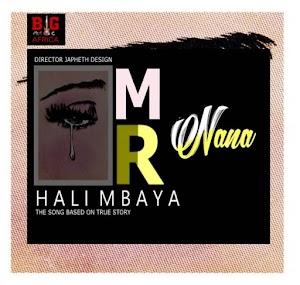 Download Audio | Mr Nana - Hali Mbaya