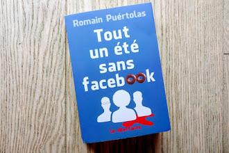 Lundi Librairie : Tout un été sans Facebook - Romain Puértolas