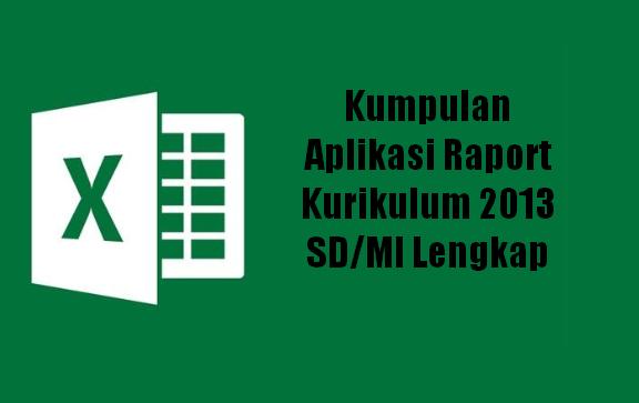 Kumpulan Aplikasi Raport Kurikulum 2013 SD/MI Lengkap