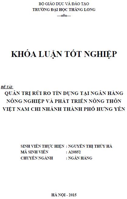 Quản trị rủi ro tín dụng tại Ngân hàng Nông nghiệp và Phát triển Nông thôn Việt Nam Chi nhánh thành phố Hưng Yên