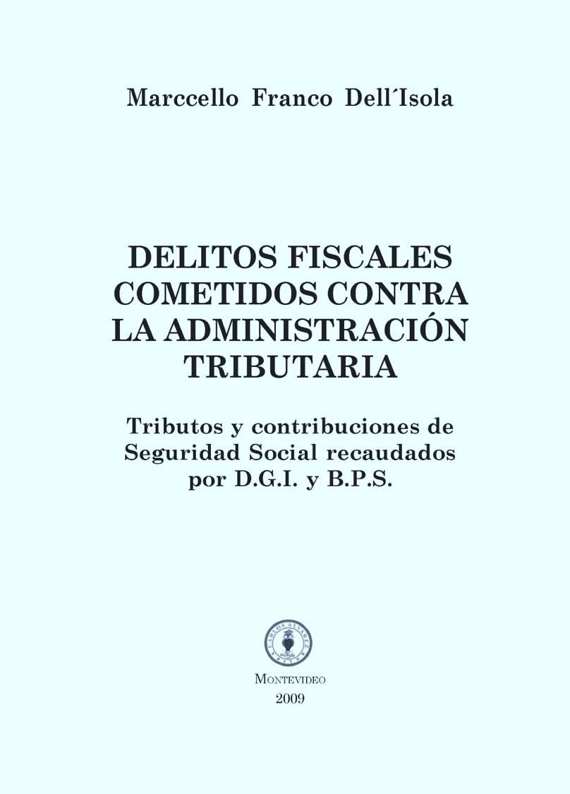 Delitos fiscales cometidos contra la administración tributaria