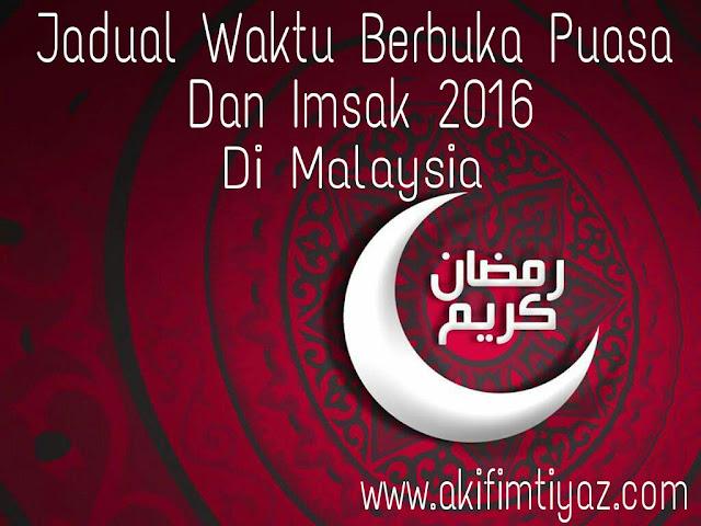 Jadual Waktu Berbuka Puasa Dan Imsak 2016 Di Malaysia , Jadual Berbuka Puasa 2016 , Waktu Berbuka Puasa Dan Imsak 2016