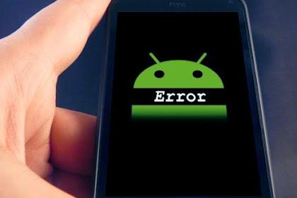 Aplikasi Smartphone Sering Eror ? Inilah Tips Mengatasi Aplikasi yang Sering Error