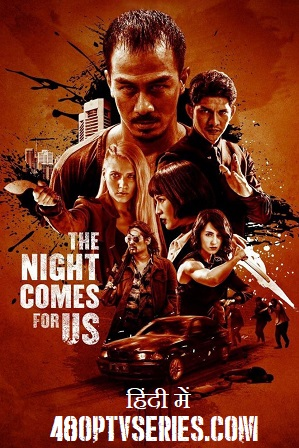 The Night Comes For Us 2018 1gb Full Hindi Dual Audio