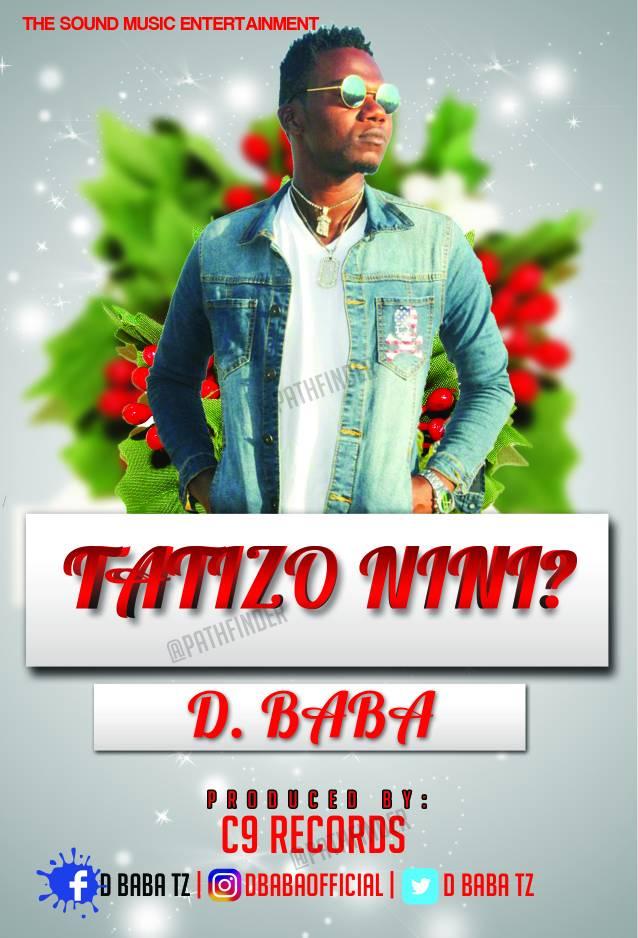 New AUDIO | D.Babs - TATIZO NINI | Download | MpyaKali