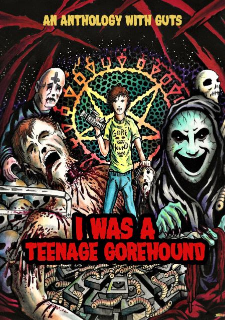 I Was A Teenage Gorehound DVD Available Now!!!