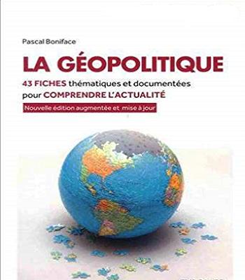 La géopolitique : 43 thématiques et documentées pour comprendre l'actualité.pdf