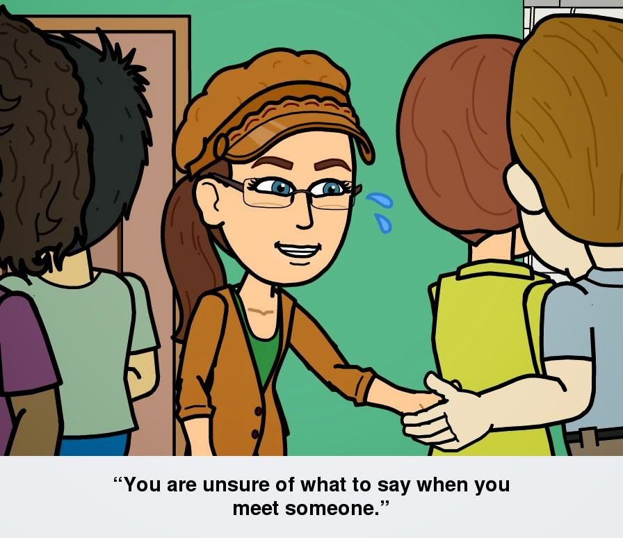 Cynthia M. Parkhill's Bitstrips comic avatar extends her hand to shake hands with another person who is shown from the partial back view. Nearby, three other people are shown on either side of her, also from  a partial back view. While her expression is one of smiling, two cartoon liquid drops of sweat depict the cartoon avatar's nervousness. The caption, centered in quotation marks, reads, 'You are unsure of what to say when you meet someone.'