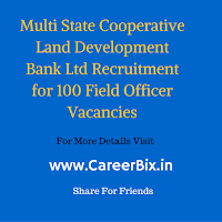 Multi State Cooperative Land Development Bank Ltd Recruitment for 100 Field Officer Vacancies