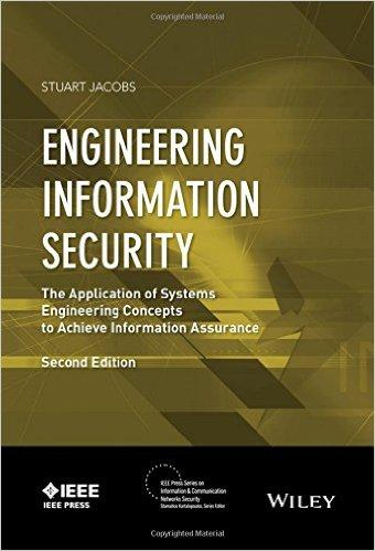 The Application of Systems Engineering Concepts to Achieve Information Assurance Engineering Information Security