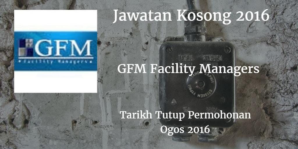 Jawatan Kosong GFM Facility Managers Ogos 2016