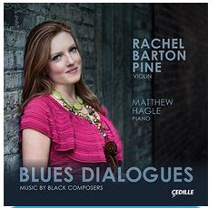 Cedille Records:  Blues Dialogues: Music By Black Composers  Rachel Barton Pine