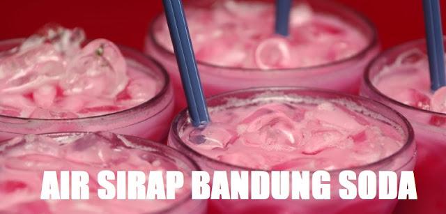 Resepi Air Sirap Bandung Soda Untuk Lariskan Air Balang