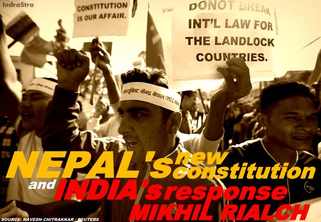 FEATURED | Nepal's New Constitution and India's Response - A New Low by Mikhil Rialch