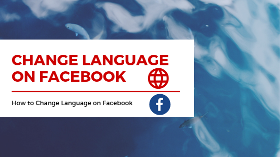 Change Your Language On Facebook<br/>