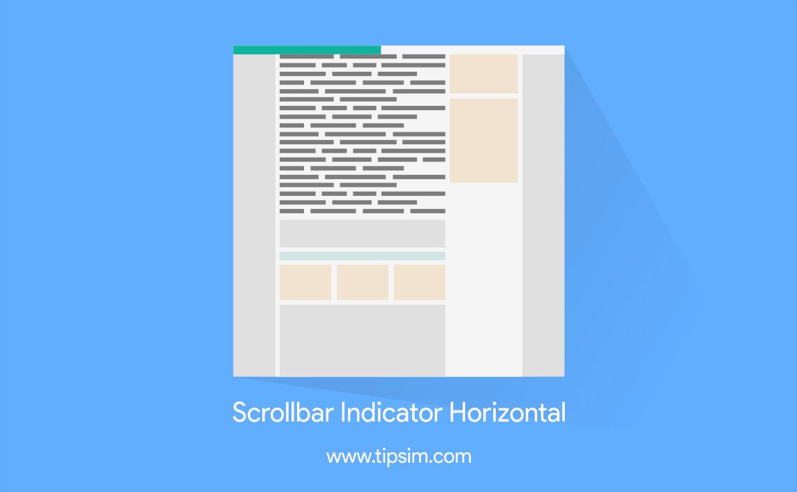 Cara Membuat Scrollbar Indikator Menggunakan JavasScript di Blog