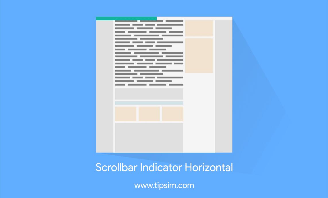 Cara Membuat Scrollbar Indicator Menggunakan JavasScript di Blog
