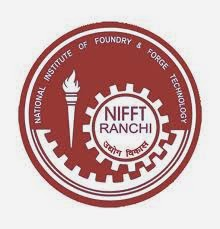 NIFFT (National Institute of Foundry and Forge Technology) Recruitment 2017 Assistant Professor,Associate Professor , Professor 41 posts