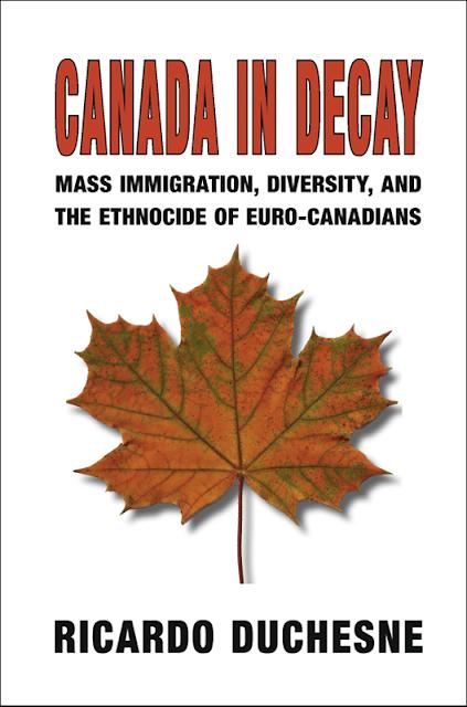 Ricardo Duchesne: Canada In Decay