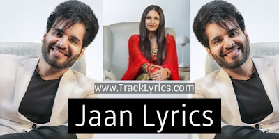 jaan-lyrics-punjabi-song-lyrics-by-karaj-randhawa-himanshi-khurana