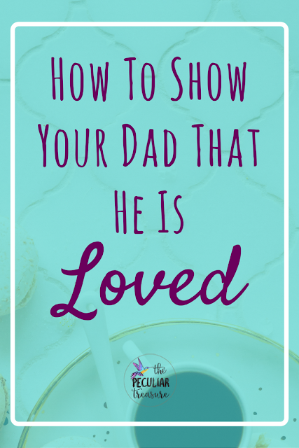 Show your dad he is loved on fathers day and every day.